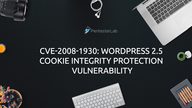 CVE-2008-1930: Wordpress 2.5 Cookie Integrity Protection Vulnerability